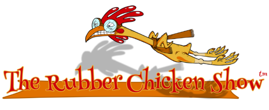The Rubber Chicken Show